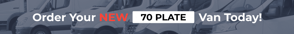 Order Your New 70 Plate Van Today