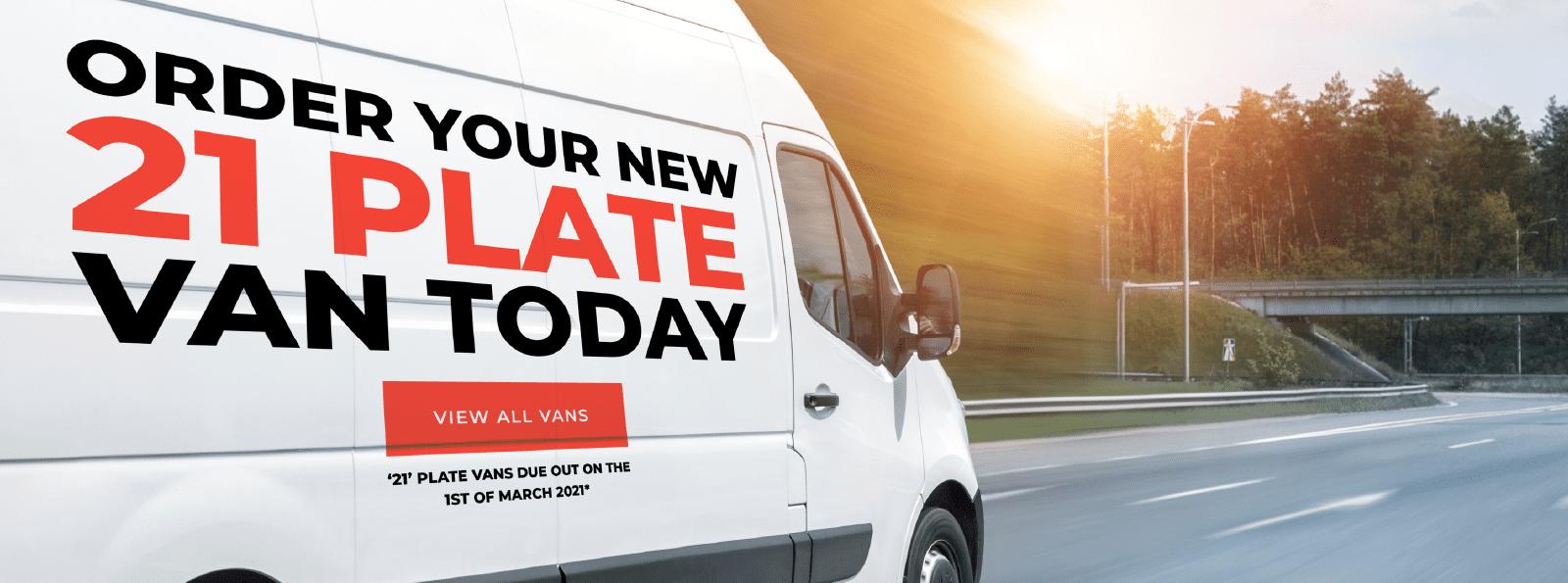 Order Your New 21 Plate Van Today